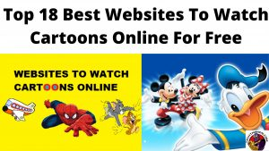 Top 18 Best Websites To Watch Cartoons Online For Free