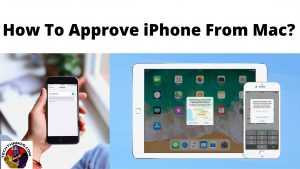 How To Approve iPhone From Mac_