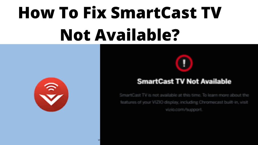 How To Fix SmartCast TV Not Available_