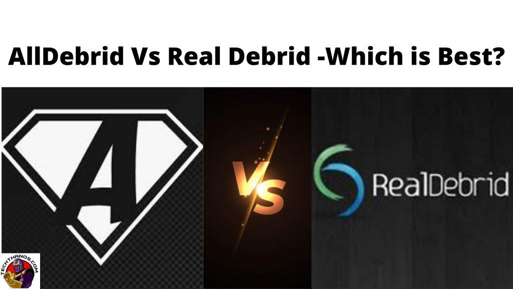 AllDebrid Vs Real Debrid -Which is Best_