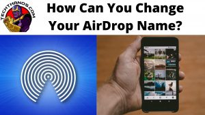 How Can You Change Your AirDrop Name_