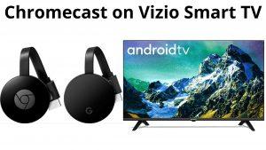 Chromecast on Vizio Smart TV