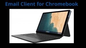 Email Client for Chromebook