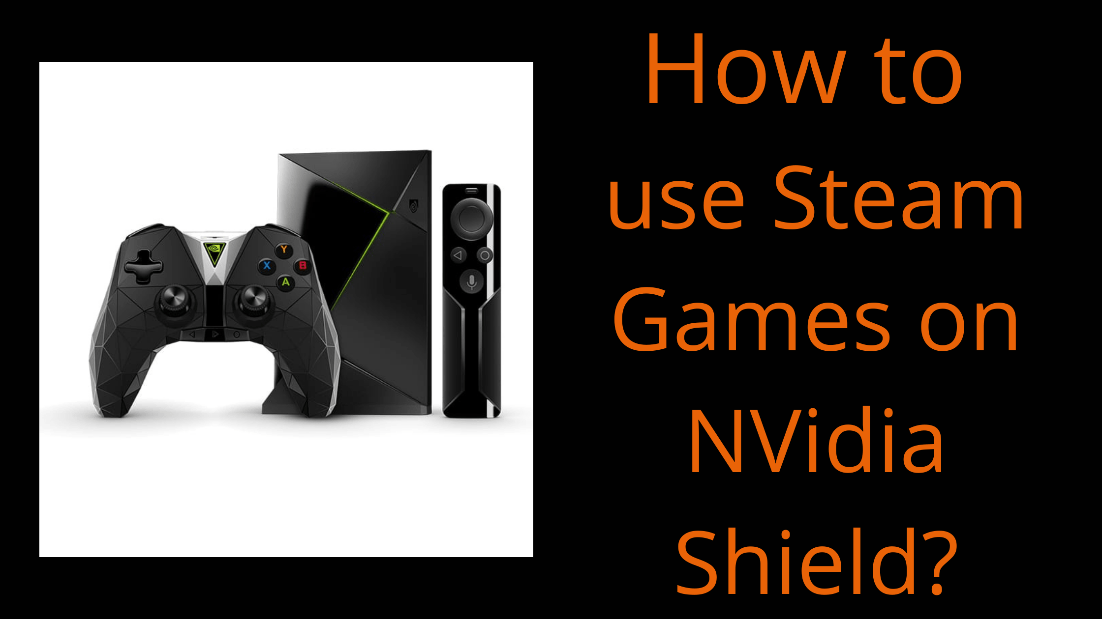 How to Play Steam Games on Nvidia Shield [Step-by-step