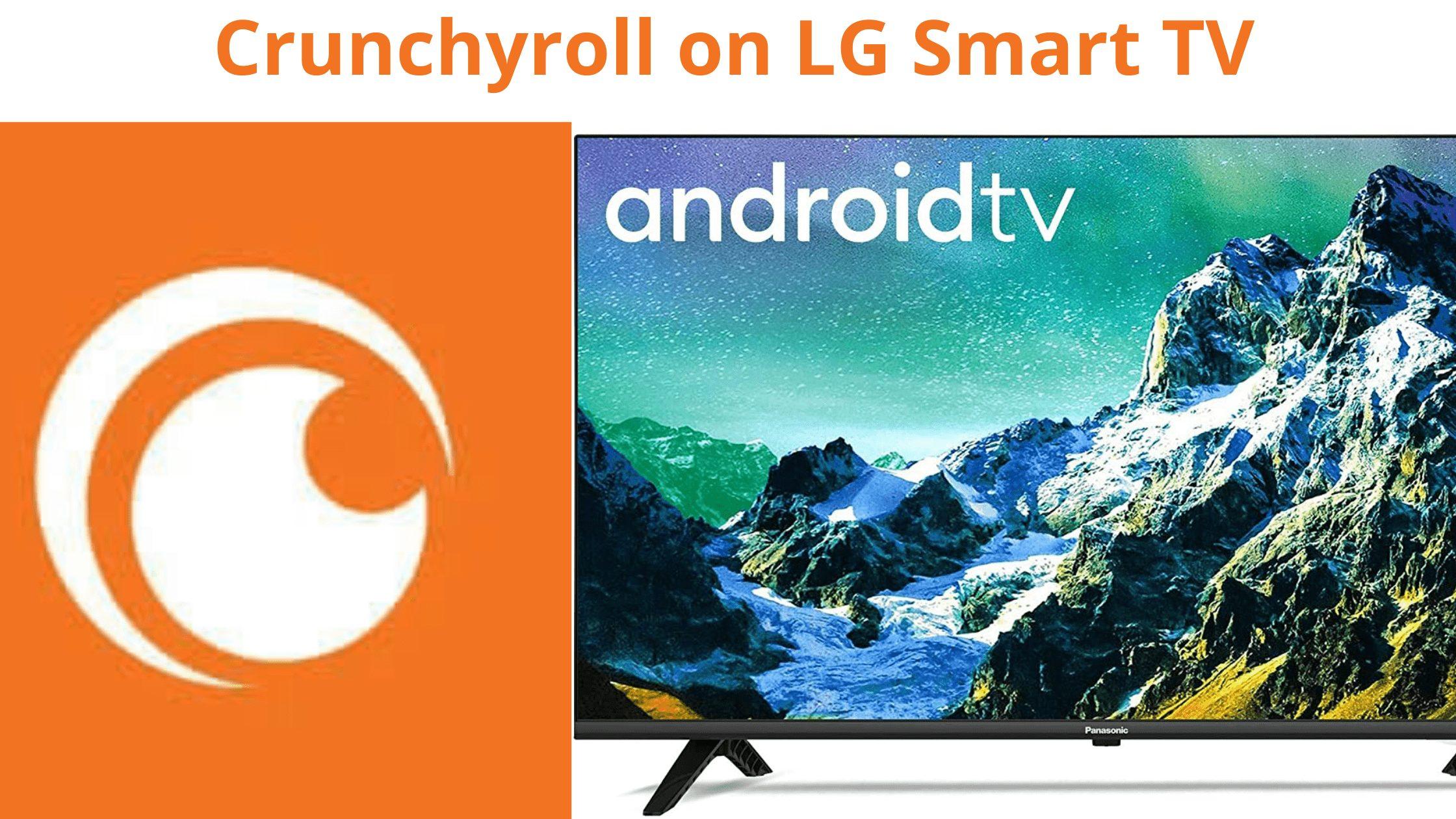Crunchyroll on LG Smart TV